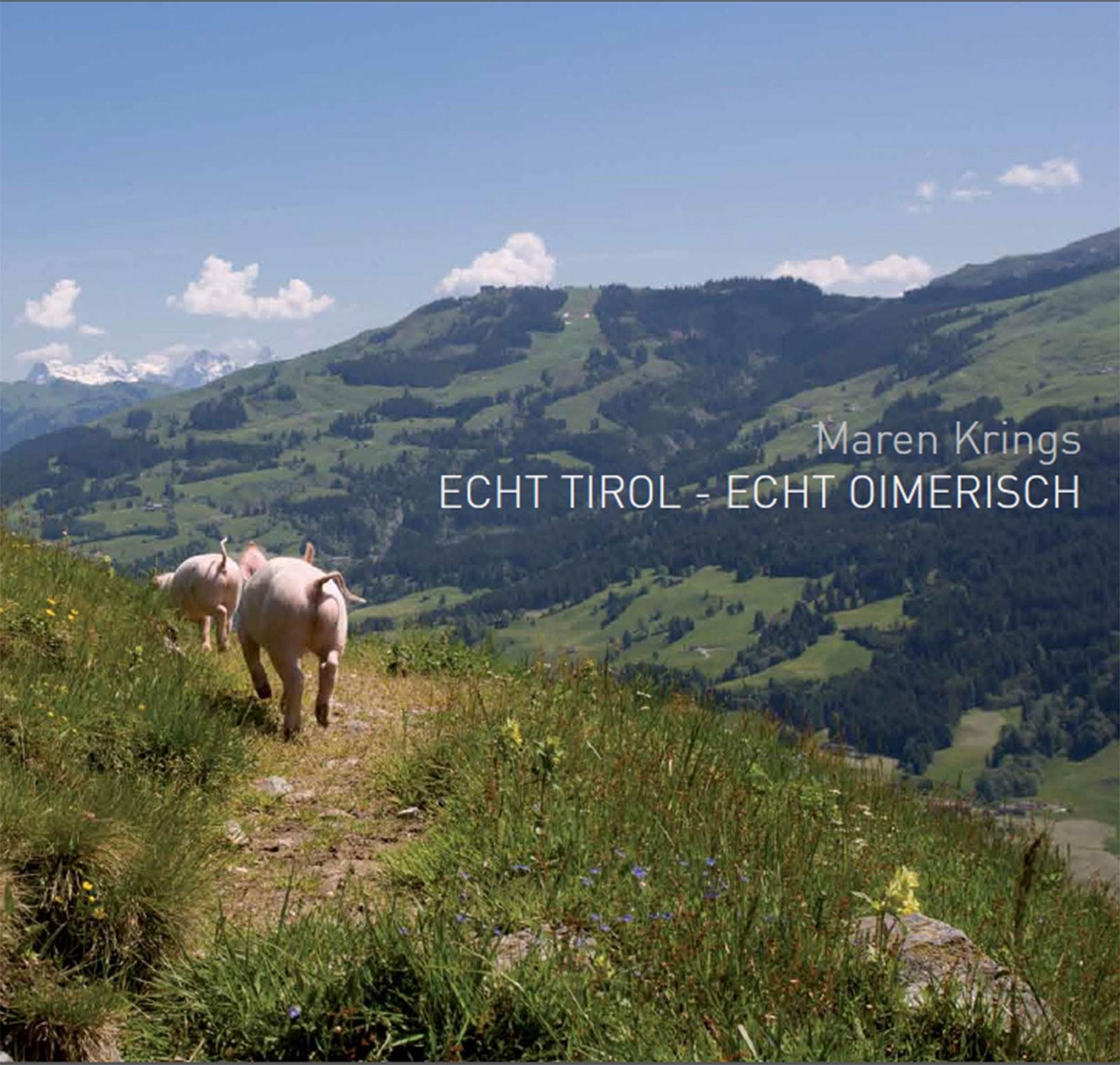ECHT TIROL -ECHT OIMERISCH,  selfpublished in 2012